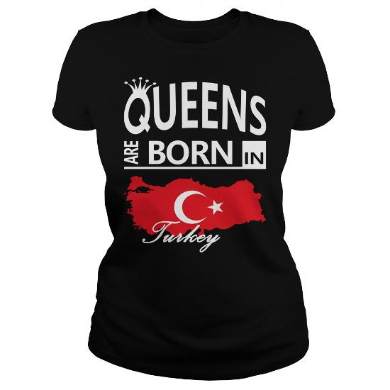 Queens Are Born In Turkey Cool Turkish Woman Gift