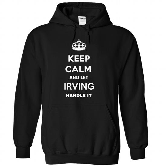 Keep Calm And Let Irving Handle It