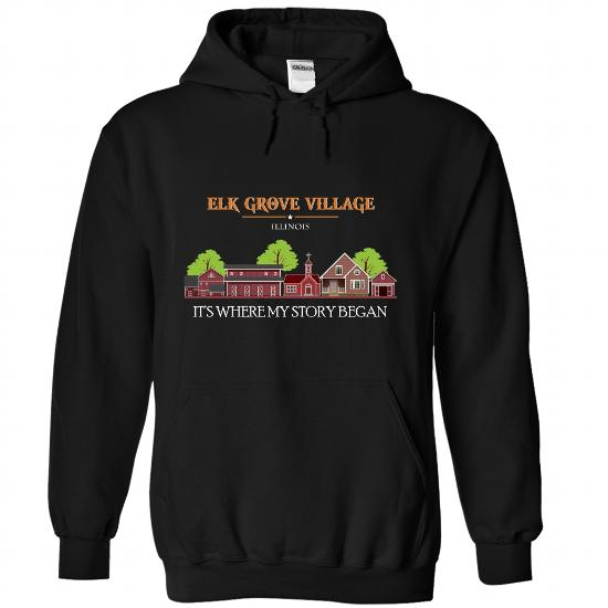 Elk Grove Village, Special T-Shirts For Elk Grove Village, Illinois! Its Where My Story Began!