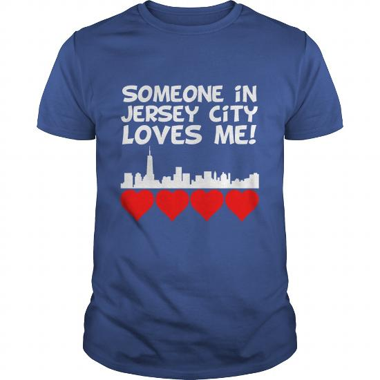 Someone In Jersey City New Jersey Loves Me T-Shirt