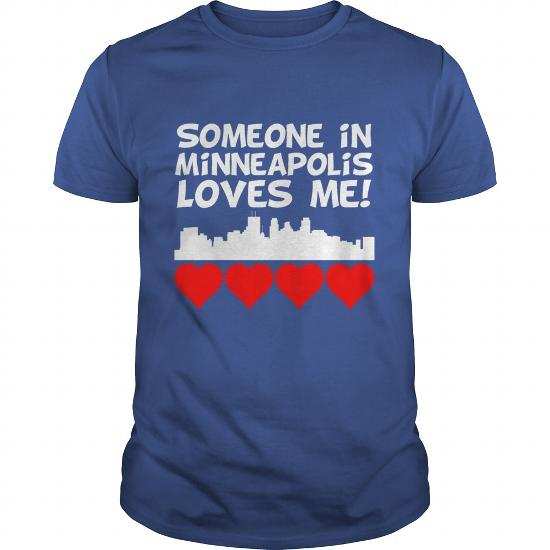 Someone In Minneapolis Minnesota Loves Me T-Shirt