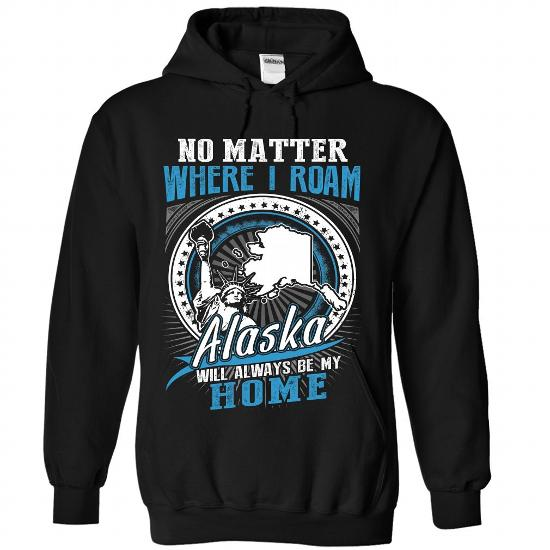 Alaska Will Always Be My Home